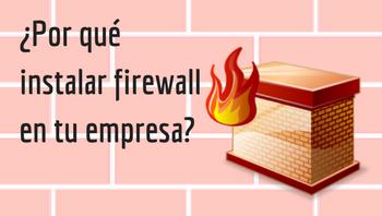 Por qué instalar firewall en tu empresa
